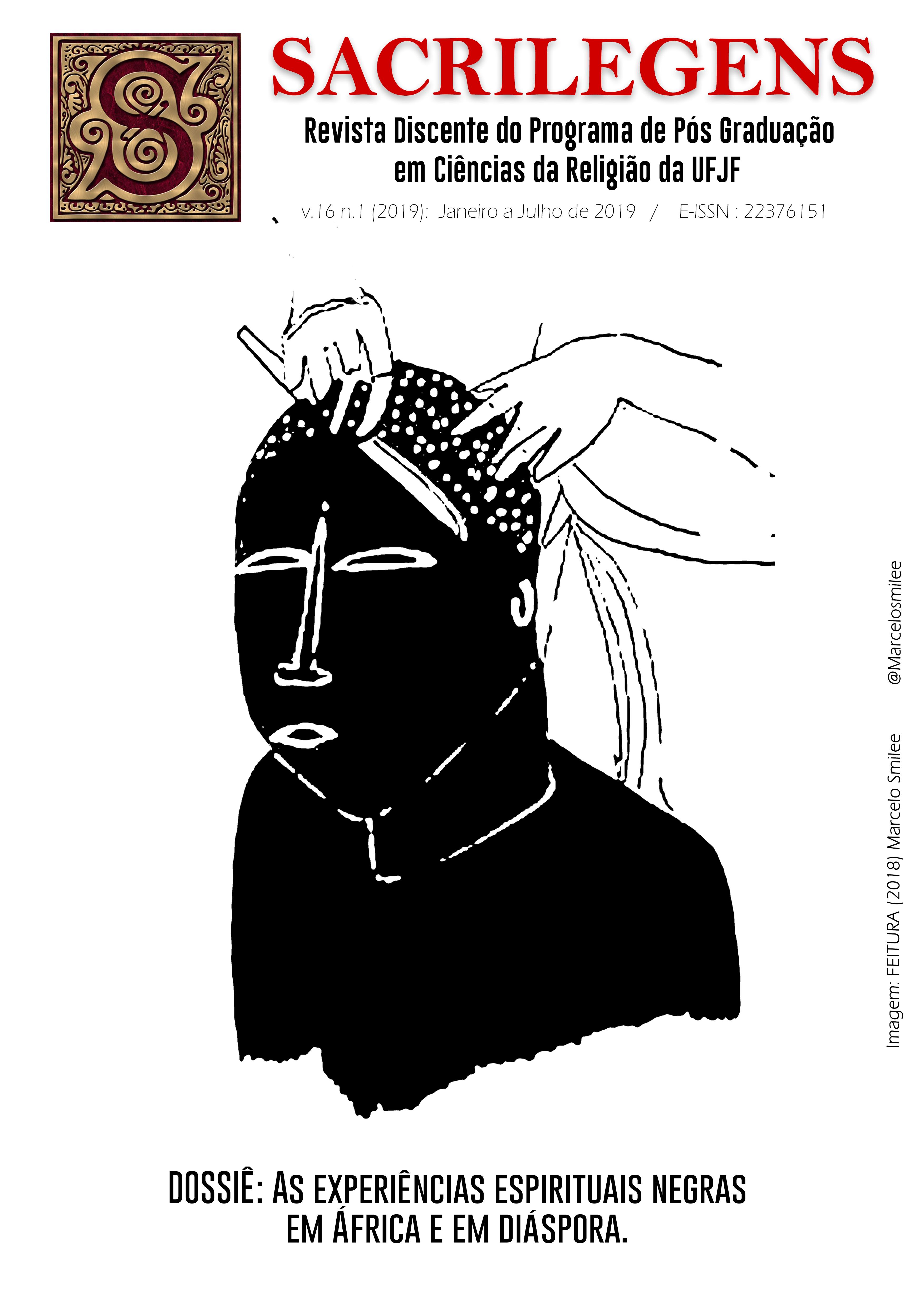Visualizar v. 16 n. 1 (2019): Janeiro a Junho de 2019 - Dossiê As experiências espirituais negras em África e em diáspora